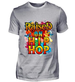 Raised On Hip Hop