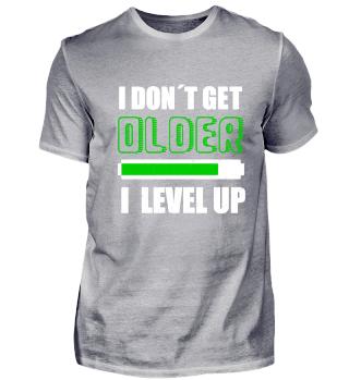 I DON'T GET OLDER I LEVEL UP