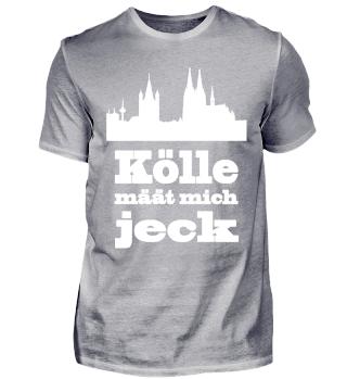 Köln / Kölsch: Kölle määt mich jeck - Geschenk Humor Spaß Kölsche Tön Karneval Alaaf Kamelle