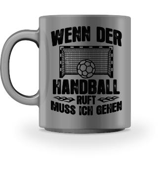 Handball-Fan: Der Handball ruft - Geschenk