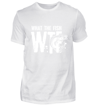 WTF What the fish - Funny Fishing Gift