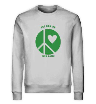 Act Now Or Swim Later-Organic Sweatshirt