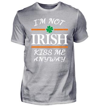 I'm not irish, kiss me anyway