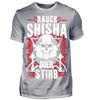 Rauch Shisha oder Stirb - F