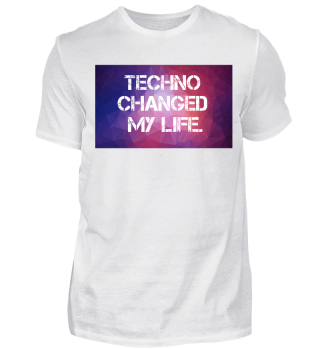 Techno changed my life - Electro Musik