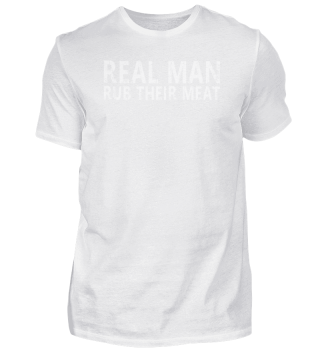 Real Man rub their meat | BBQ