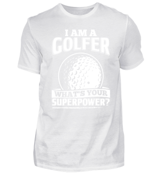 Golf Golfing Shirt I Am A