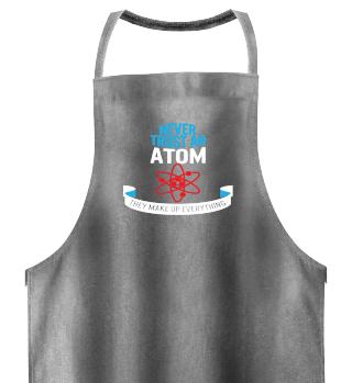 Never Trust An Atom- Physics Nerd