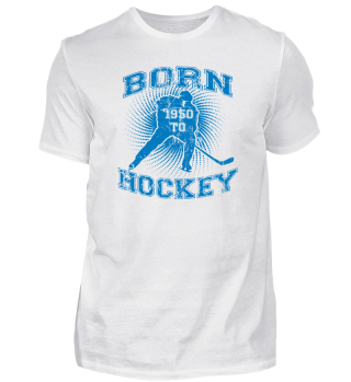 BORN TO HOCKEY GEBURTSTAG GEBOREN ICE 1950