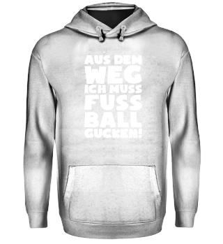 Fußballfan: Ich muss Fussball gucken - Geschenk