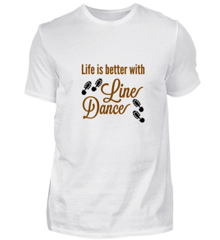 Life is better with Line Dance