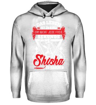 Shisha - Leben ist zu kurz