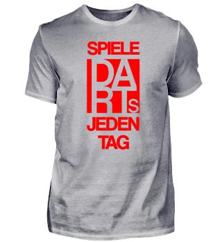 T-Shirt Spiele Darts jeden Tag. Dart