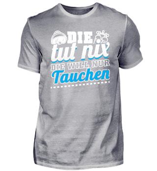 Lustiges Taucher Tauchen Shirt Die Tut