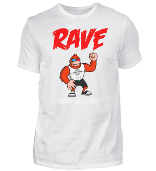 The Rave Must Go On Raver!