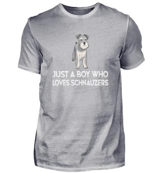 DOG SCHNAUZER Just a Boy Who Loves Schnauzers-cb3c