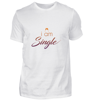 I'm Am Single - Single Don't Care Gift