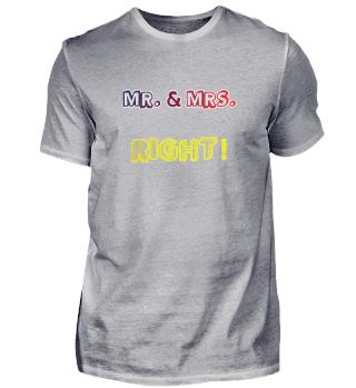 Mr. und Mrs. Right Slogan- Text- Design- Geschenke