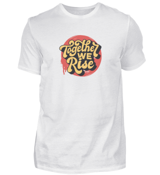 Togehter we rise - protest gift