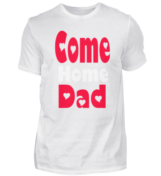 Come Home Dad