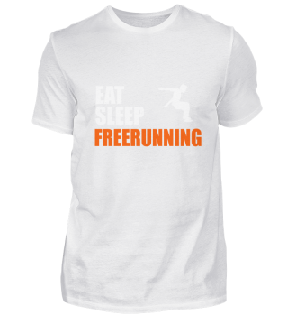 EAT. SLEEP. FREERUNNING. REPEAT.
