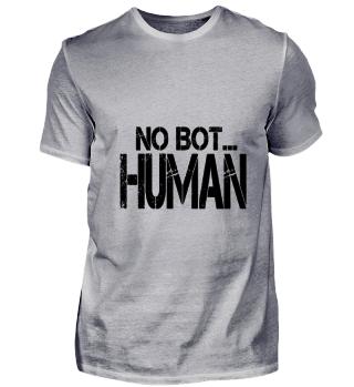 NO BOT...HUMAN