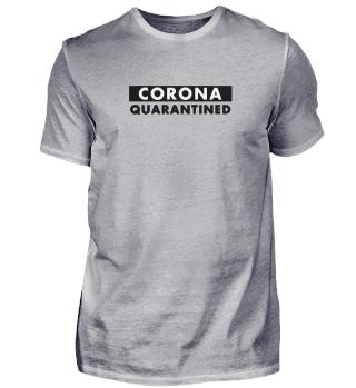 Corona Quarantined