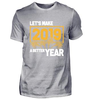 Lets Make 2019 A Better Year Neujahr