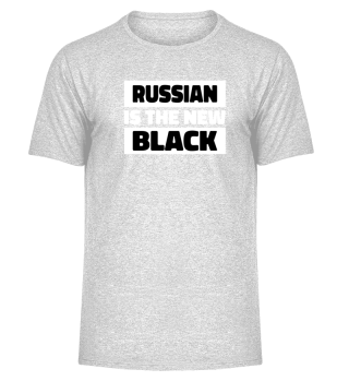 RUSSIAN IS THE NEW BLACK - Funny Gift
