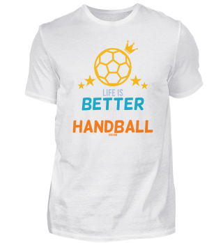 Life Is Better With Handball