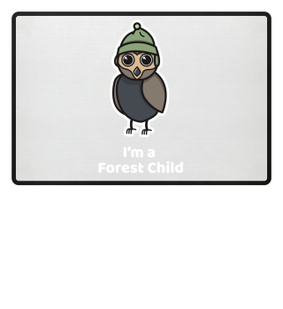 Forest Child - I'm a Forest Child - Gift