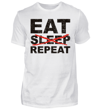EAT NO SLEEP REPEAT - black