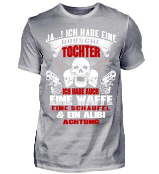 ICH HABE EINE HÜBSCHE TOCHTER - WAFFE