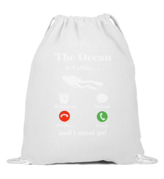 The Ocean Is Calling And I Must Go Scuba