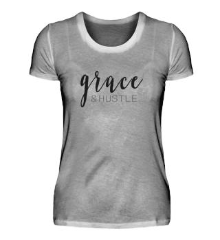 Shirt mit Anmut: Grace & Hustle