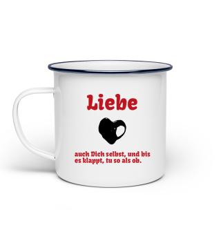 Emaille Tasse: Liebe auch Dich selbst, Selbstliebe Herz