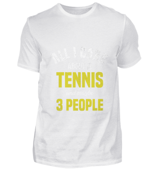 All I need is tennis and maybe three peo