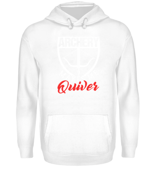 Archery Makes Me Quiver Acher Lover Gift