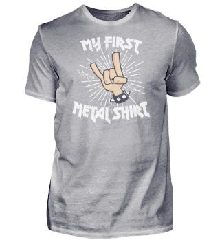 First Metal Shirt Rock Musician Gift