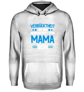 Mama · Verrückheit ist ein Nebeneffekt