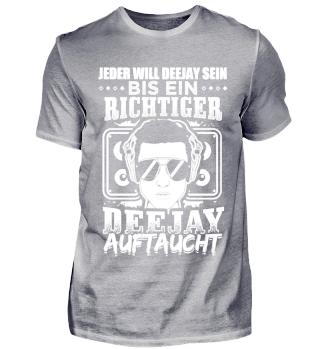 DJ Deejay Shirt Jeder Will