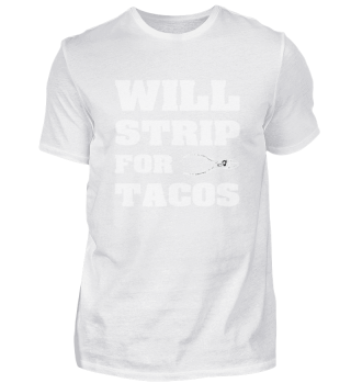 Will Strip For Tacos Funny Electrician Q