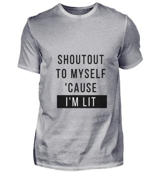 Shoutout To Myself Cause Im Lit Fashion Style Mode