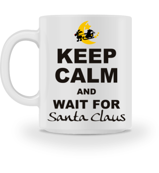 Keep Calm Wait For Santa Claus - black