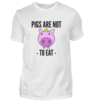 PIGS ARE NOT TO EAT