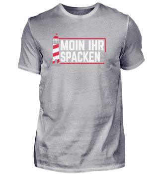 Moin ihr Spacken Norddeutsch · T-Shirt