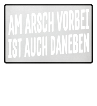 Am Arsch Vorbei - weiss