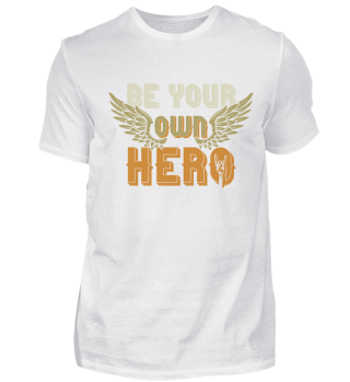 BE A HERO | SHIRTS for Him & Her