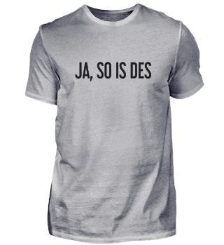 Ja, So Is Des