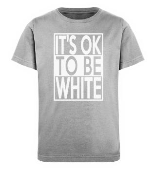 It's ok to be white